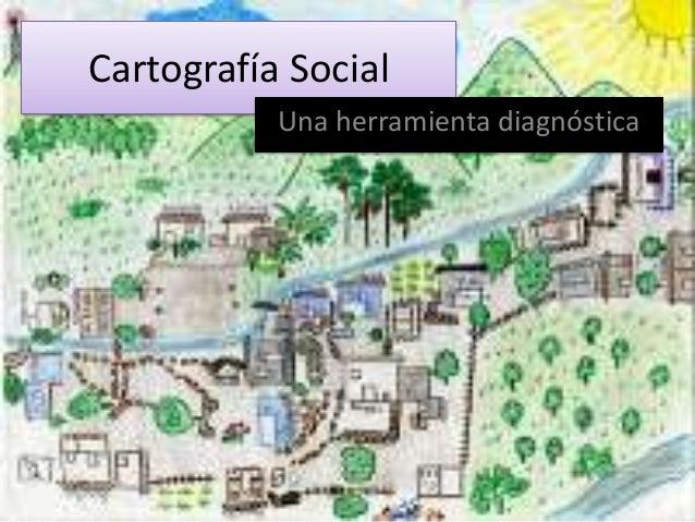Cartografía Social Una herramienta diagnóstica