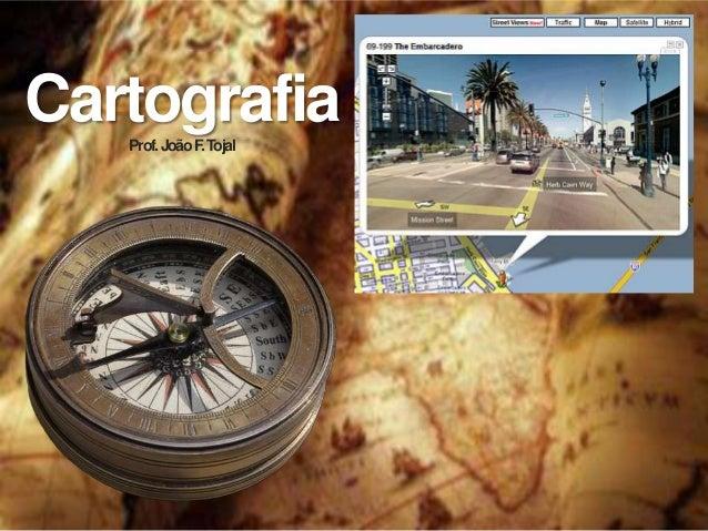 Cartografia   Prof. João F Tojal               .