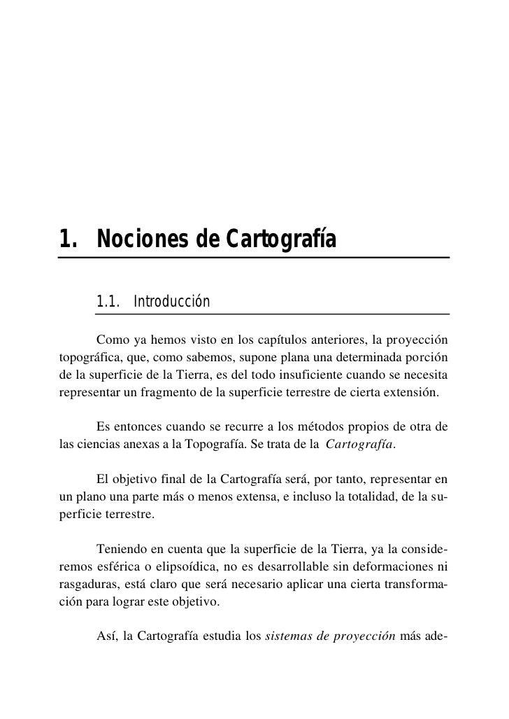 1. Nociones de Cartografía         1.1. Introducción         Como ya hemos visto en los capítulos anteriores, la proyecció...