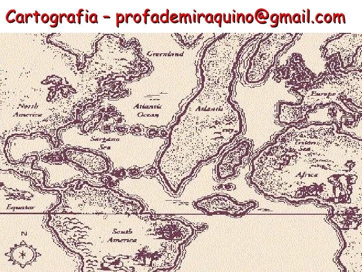 Cartografia – profademiraquino@gmail.com