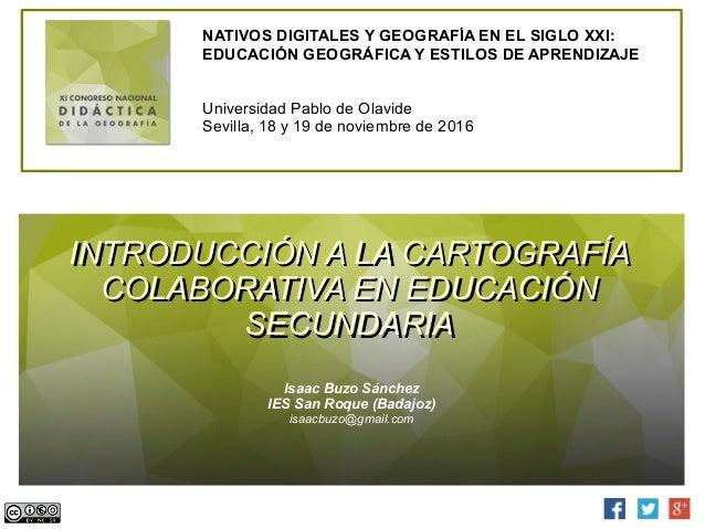 NATIVOS DIGITALES Y GEOGRAFÍA EN EL SIGLO XXI: EDUCACIÓN GEOGRÁFICA Y ESTILOS DE APRENDIZAJE Universidad Pablo de Olavide ...