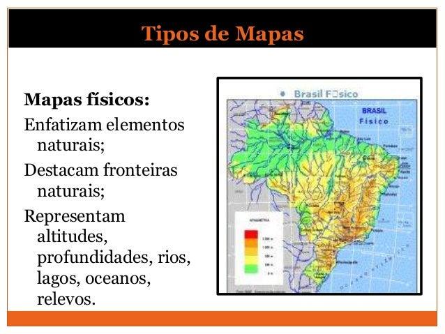 Tipos de Mapas          Mapas temáticos:          Enfatizam temas           específicos;          Destacam múltiplas      ...