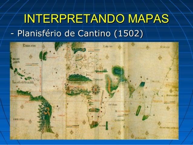 INTERPRETANDO MAPAS- Planisfério de Cantino (1502)