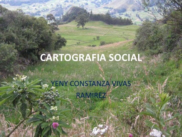 CARTOGRAFIA SOCIAL YENY CONSTANZA VIVAS       RAMIREZ