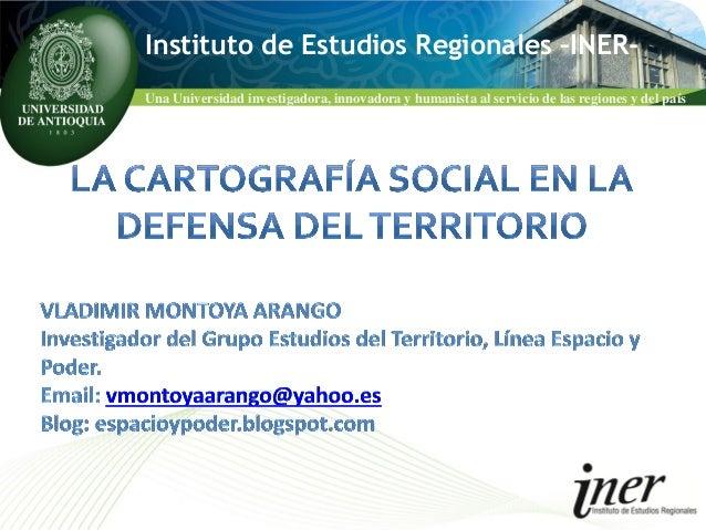 Una Universidad investigadora, innovadora y humanista al servicio de las regiones y del país Instituto de Estudios Regiona...