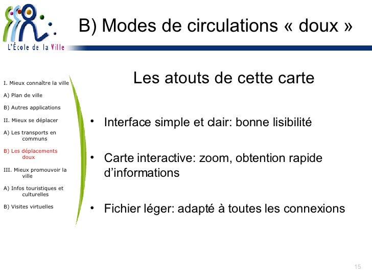 B) Modes de circulations « doux » <ul><li>Les atouts de cette carte </li></ul><ul><li>Interface simple et clair: bonne lis...