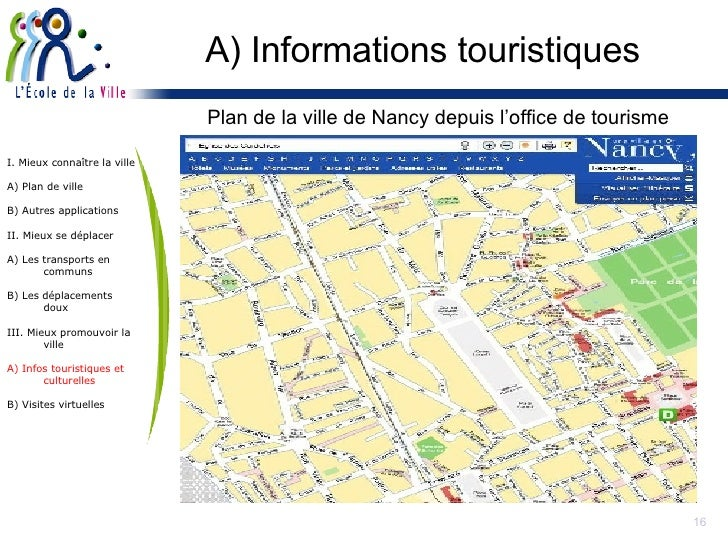 A) Informations touristiques <ul><li>Plan de la ville de Nancy depuis l'office de tourisme </li></ul>I. Mieux connaître la...