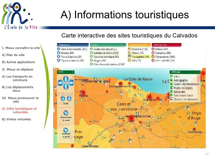 A) Informations touristiques <ul><li>Carte interactive des sites touristiques du Calvados </li></ul>I. Mieux connaître la ...