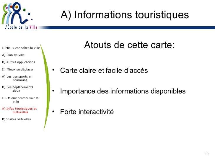 <ul><li>Atouts de cette carte: </li></ul><ul><li>Carte claire et facile d'accès </li></ul><ul><li>Importance des informati...