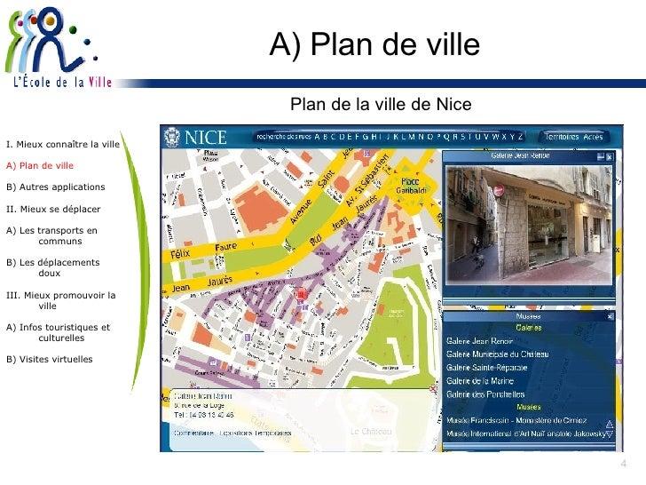 A) Plan de ville <ul><li>Plan de la ville de Nice </li></ul>I. Mieux connaître la ville A) Plan de ville B) Autres applica...