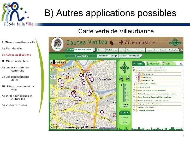 B) Autres applications possibles Carte verte de Villeurbanne I. Mieux connaître la ville A) Plan de ville B) Autres applic...