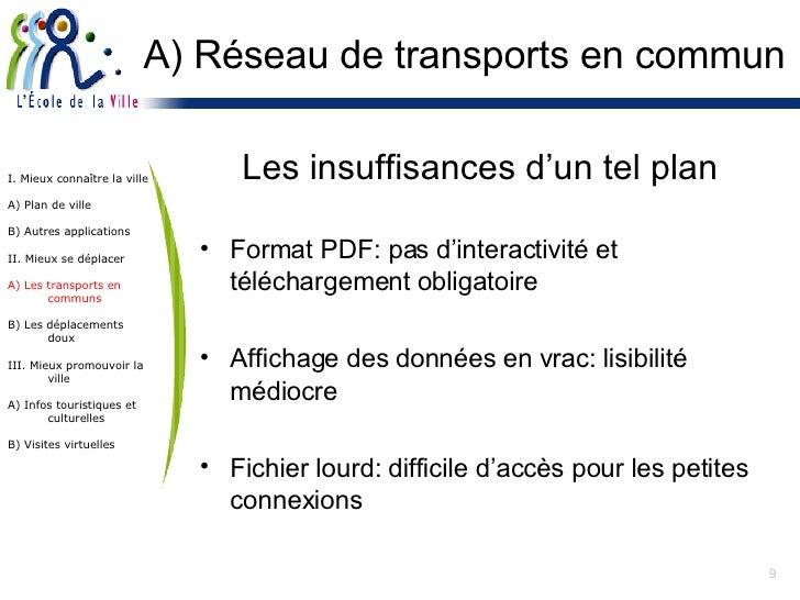 A) Réseau de transports en commun <ul><li>Les insuffisances d'un tel plan  </li></ul><ul><li>Format PDF: pas d'interactivi...