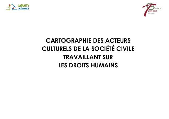 CARTOGRAPHIE DES ACTEURS CULTURELS DE LA SOCIÉTÉ CIVILE TRAVAILLANT SUR LES DROITS HUMAINS