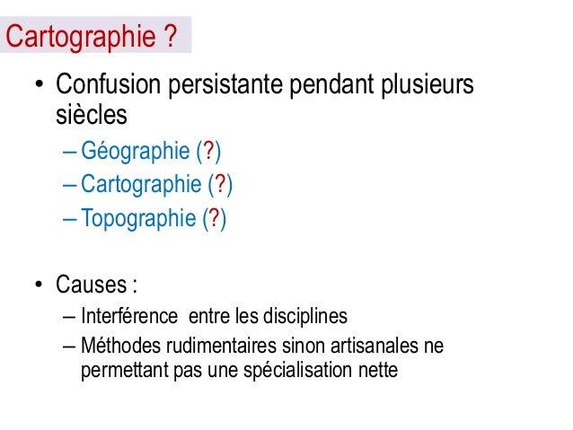 … • Suivant cette définition, la cartographie est à la fois : – Une Science, car ses bases sont mathématiques (déterminati...