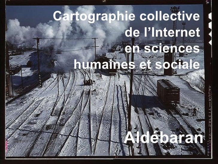 http://aldebaran.revues.org Cartographie collective  de l'Internet  en sciences  humaines et sociale  Aldébaran