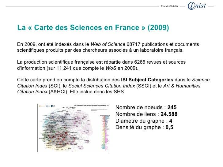 En 2009, ont été indexés dans le  Web of Science  68717 publications et documents scientifiques produits par des chercheur...