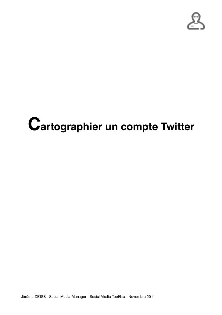 Cartographier un compte TwitterJérôme DEISS - Social Media Manager - Social Media ToolBox - Novembre 2011