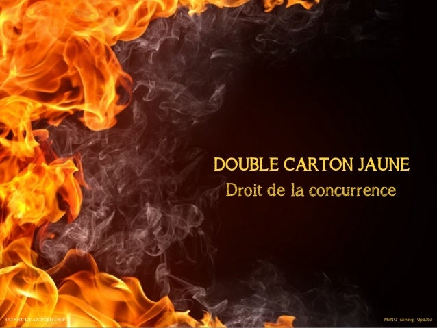 DOUBLE CARTON JAUNE Droit de la concurrence  Consultantitrust  MVNO Training - Update