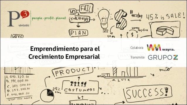 Emprendimiento para el Crecimiento Empresarial  Colabora Transmite