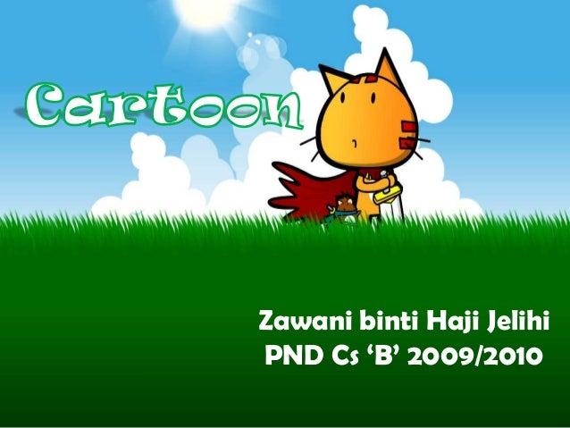 Zawani binti Haji JelihiPND Cs 'B' 2009/2010