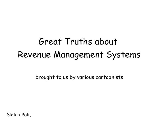 Stefan Pölt,1Great Truths aboutRevenue Management Systemsbrought to us by various cartoonists