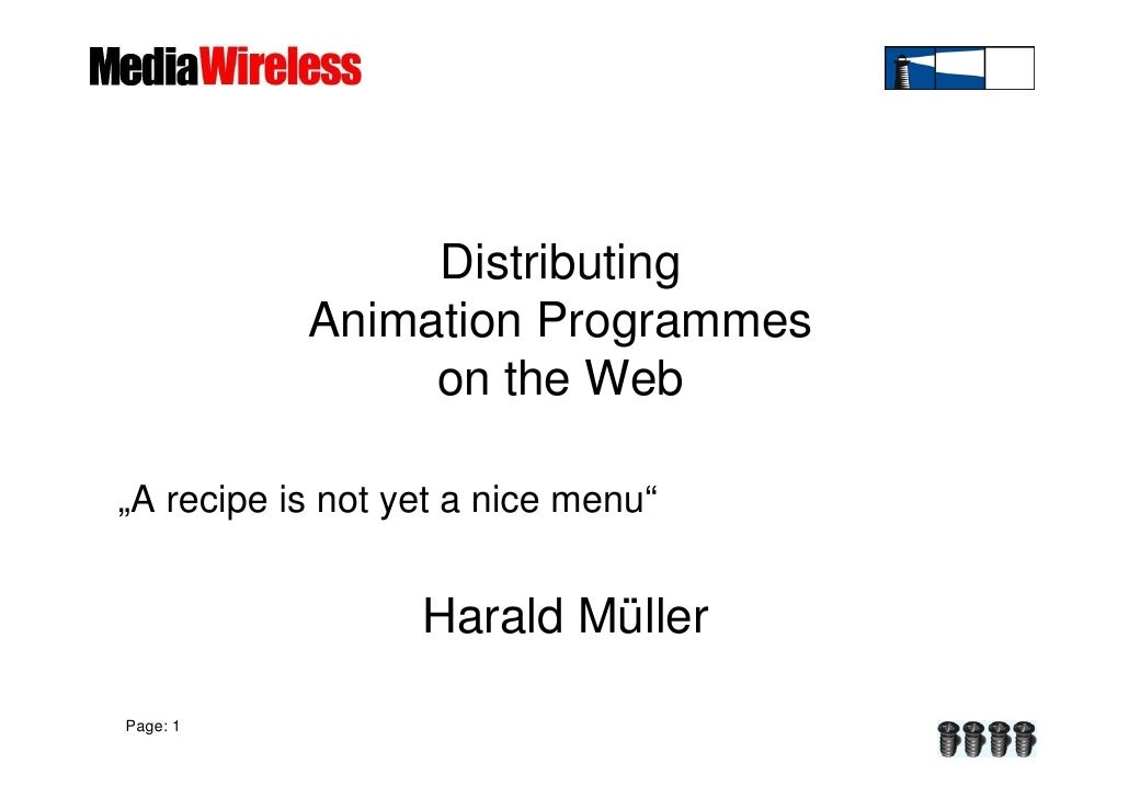 """Distributing            Animation Programmes                 on the Web  """"A recipe is not yet a nice menu""""                ..."""