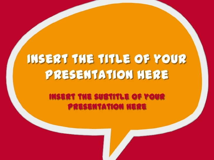 Insert the title of your   presentation here   Insert the subtitle of your       presentation here