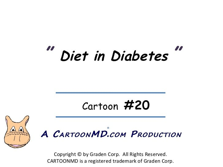 """""""  Diet in Diabetes   """" Copyright © by Graden Corp.  All Rights Reserved. CARTOONMD is a registered trademark of Graden Co..."""