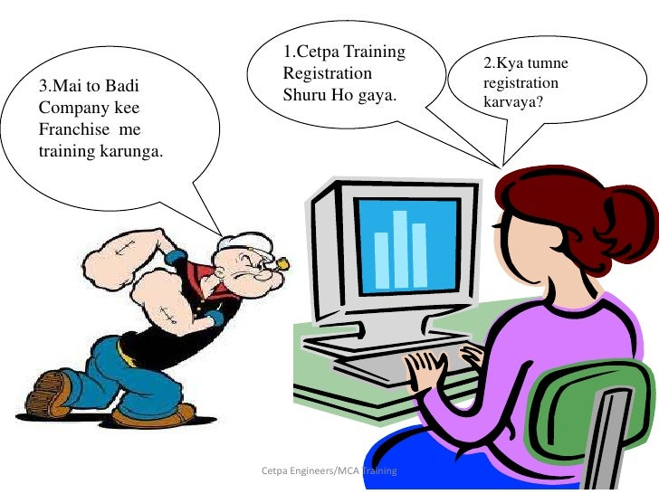 1.Cetpa Training Registration ShuruHo gaya.<br />2.Kya tumne registration karvaya?<br />3.Mai to Badi Company kee Franchis...
