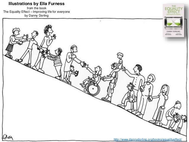 Illustrations by Ella Furness from the book The Equality Effect – Improving life for everyone by Danny Dorling http://www....