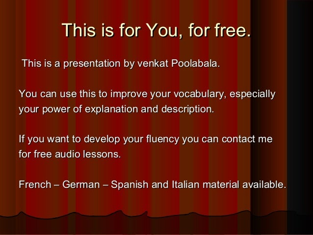 This is for You, for free.This is for You, for free.This is a presentation by venkat Poolabala.This is a presentation by v...