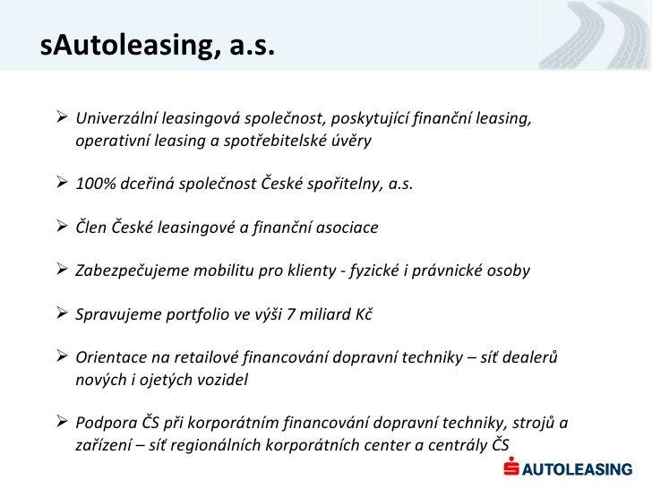 sAutoleasing, a.s.  Univerzální leasingová společnost, poskytující finanční leasing,   operativní leasing a spotřebitelsk...