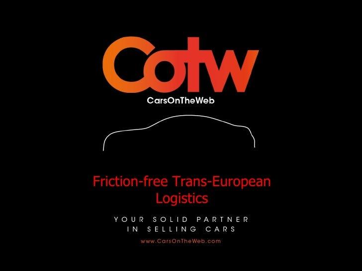 Friction-free Trans-European           Logistics