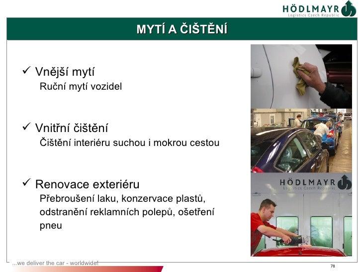 MYTÍ A ČIŠTĚNÍ    Vnější mytí          Ruční mytí vozidel    Vnitřní čištění          Čištění interiéru suchou i mokrou ...