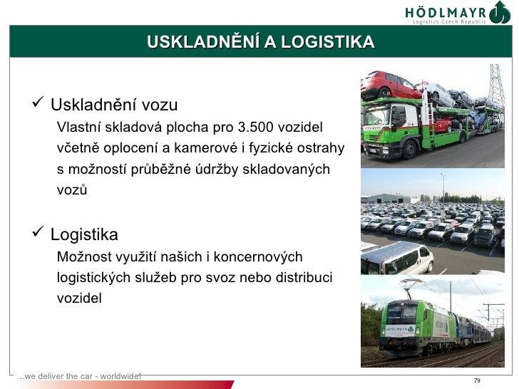 USKLADNĚNÍ A LOGISTIKA    Uskladnění vozu          Vlastní skladová plocha pro 3.500 vozidel          včetně oplocení a k...