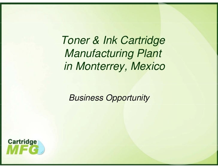 Toner & Ink Cartridge Manufacturing Plantin Monterrey, Mexico Business Opportunity