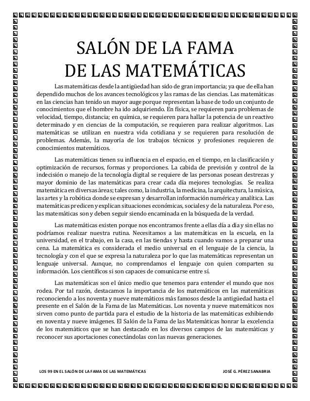 LOS 99 EN EL SALÓN DE LA FAMA DE LAS MATEMÁTICAS JOSÉ G. PÉREZ SANABRIA SALÓN DE LA FAMA DE LAS MATEMÁTICAS Las matemática...