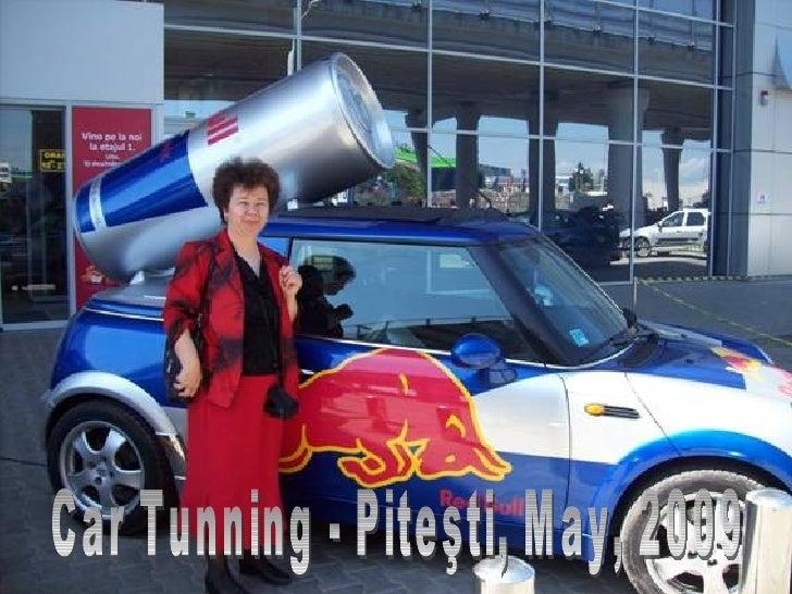 Car Tunning - Piteşti, May, 2009