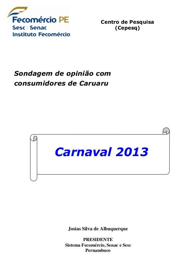 Centro de Pesquisa                                  (Cepesq)Sondagem de opinião comconsumidores de Caruaru         Carnava...