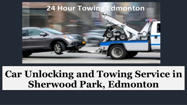Car Unlocking and Towing Service in Sherwood Park, Edmonton