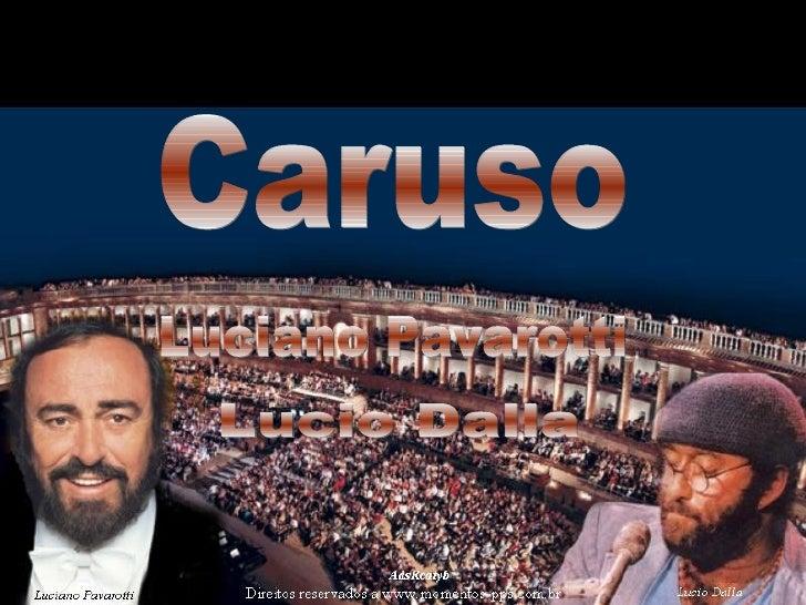 Caruso Luciano Pavarotti Lucio Dalla