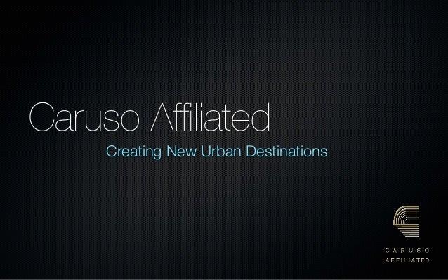 Caruso Affiliated Creating New Urban Destinations