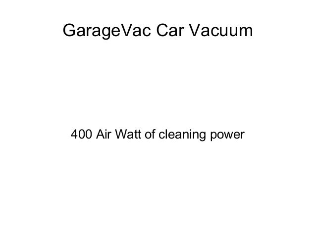 GarageVac Car Vacuum 400 Air Watt of cleaning power
