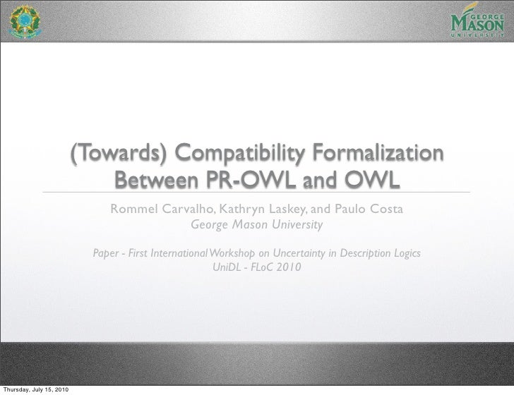 (Towards) Compatibility Formalization                               Between PR-OWL and OWL                                ...