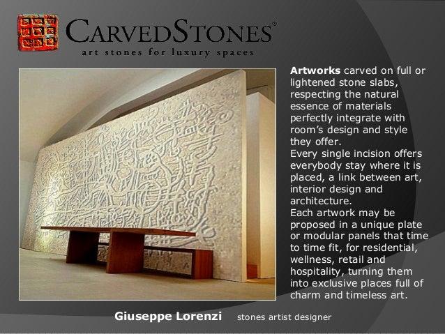 Artworks carved on full or                               lightened stone slabs,                               respecting t...