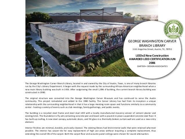 GEORGE WASHINGTON CARVER BRANCH LIBRARY 1161 Angelina Street, Austin, TX, 78702 LEEDv2 New Construction AWARDED LEED CERTI...