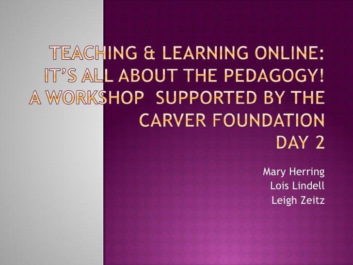 Mary Herring Lois Lindell Leigh Zeitz