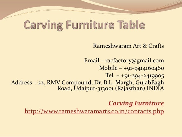 Rameshwaram Art & Crafts Email – racfactory@gmail.com Mobile – +91-9414160460 Tel. – +91-294-2419905 Address – 22, RMV Com...