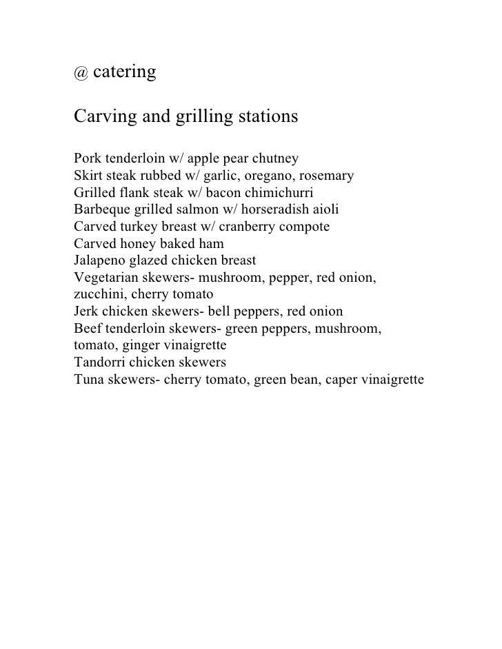@ catering  Carving and grilling stations  Pork tenderloin w/ apple pear chutney Skirt steak rubbed w/ garlic, oregano, ro...