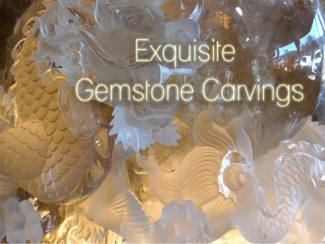 Exquisite Gemstone Carvings